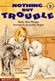 Nothing but Trouble, Betty Ren Wright, 0590849123