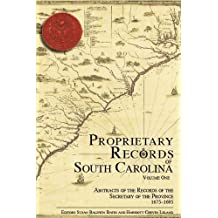 Proprietary Records of South Carolina: Volume One; Abstracts of the Records of the Secretary of the Province, 1675--1695