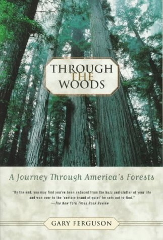 Through the Woods: A Journey Through America's Forests (The Sylvan Path)