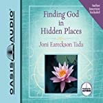 Finding God in Hidden Places | Joni Eareckson Tada