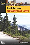 Search : Best Hikes Near Reno and Lake Tahoe (Best Hikes Near Series)