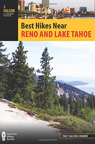 Best Hikes Near Reno and Lake Tahoe (Best Hikes Near Series) (Lake Tahoe Best Hiking Trails)