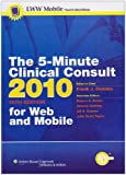 The 5-Minute Clinical Consult 2010 for Mobile : Powered by Unbound Medicine, Inc, , 160547813X