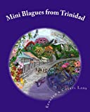 Mini Blagues from Trinidad, Kenneth Lans and Cheryl Lans, 0978346823