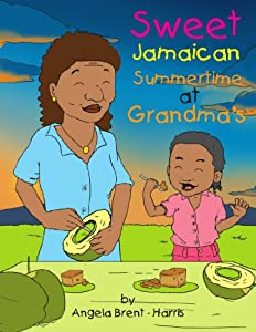 Sweet Jamaican Summertime At Grandma's Angela Brent - Harris