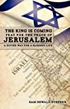 The King Is Coming Pray for the Peace of Jerusalem, Sam Dewald Stephen, 1622306147