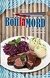 BöfflaMORD: 29 Krimis und Rezepte aus Niederbayern