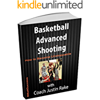 Basketball Advanced Shooting: How to Become Unstoppable