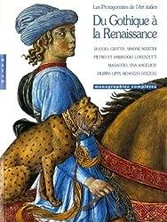 Du Gothique a la Renaissance. Les Protagonistes de L'Art Italien