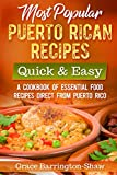 Most Popular Puerto Rican Recipes - Quick & Easy: A Cookbook of Essential Food Recipes Direct from Puerto Rico