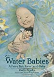 The Water Babies: A Fairy Tale for a Land-Baby (Calla Editions)