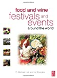 Food and Wine Festivals and Events Around the World 9780750683807