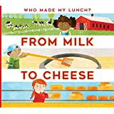 From Milk to Cheese (Who Made My Lunch?)