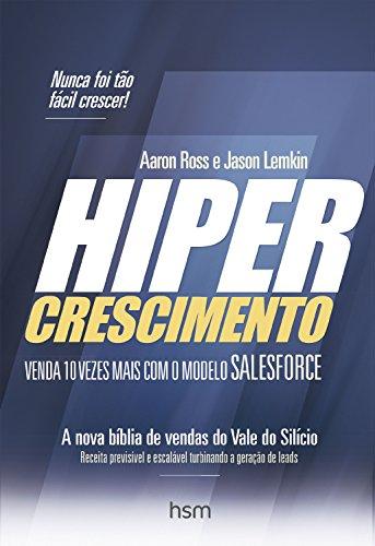 Hipercrescimento: Venda 10 Vezes Mais com o Modelo Salesforce (Portuguese Edition)
