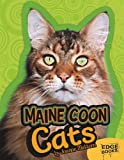 Maine Coon Cats (All About Cats)