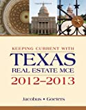 Keeping Current with Texas Real Estate MCE, 2012-2013, Jacobus, Charles and Wiedemer, John, 1133364721