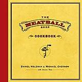 Daniel Holzman, Michael Chernow,Lauren Deen'sThe Meatball Shop Cookbook [Hardcover]2011