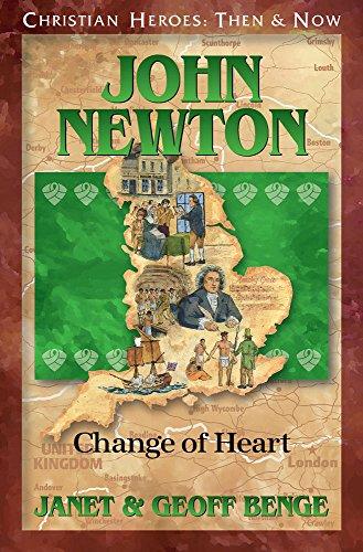 John Newton: Change of Heart (Christian Heroes : Then & Now)