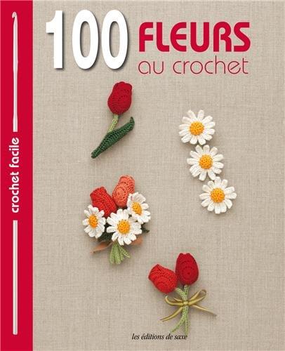Amazonfr 100 Fleurs Au Crochet Collectif Livres