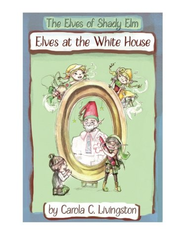 The Elves of Shady Elm: Elves at The White House Workbook (Volume 2)