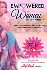 Empowered Women of Social Media: 44 Women found their Voices using the Power of Social Networking (Volume 1) Paperback