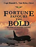 Fortune Favours the Bold: An African Aviation Odyssey