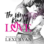 The Wrong Kind of Love | Lexi Ryan