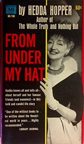 From Under My Hat by Hedda Hopper