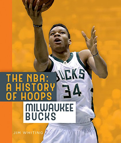 The NBA: A History of Hoops: Milwaukee Bucks