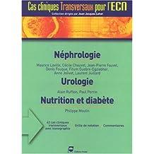Nephrologie/urologie/nutrition et Diabete (cas Cliniques Transver