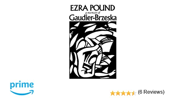 Amazon gaudier brzeska a memoir 9780811205276 ezra pound amazon gaudier brzeska a memoir 9780811205276 ezra pound books fandeluxe Gallery