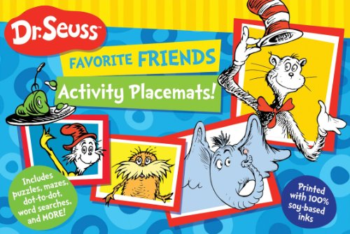 Dr. Seuss Favorite Friends Activity Placemats!: Includes puzzles, mazes, dot-to-dot, word searches, and more! (Dr. Seuss Activity Books)