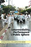 Intermediality, Performance and the Public Sphere: Selected papers from recent meetings of the Tangier International Conferences (International Collaboration Series, North Africa)