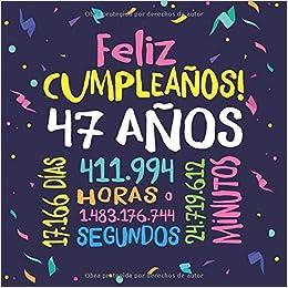 Feliz Cumpleaños - 47 Años: Un libro de visitas para fiesta ...