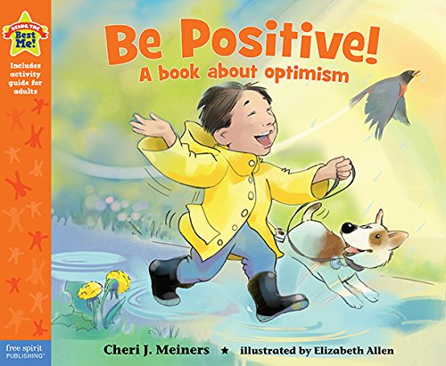Be Positive!: A book about optimism (Being the Best Me Series)
