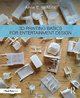 3D Printing Basics for Entertainment Design Front Cover