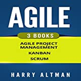 Agile: The Bible: 3 Manuscripts: Agile Project Management, Kanban & Scrum