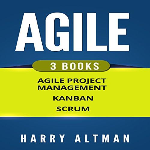 Pdf Business Agile: The Bible: 3 Manuscripts: Agile Project Management, Kanban & Scrum
