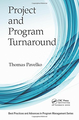 Project and Program Turnaround (Best Practices and Advances in Program (Turn Around Program)