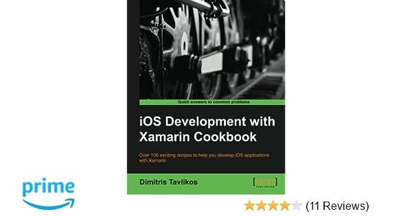 iOS Development with Xamarin Cookbook - More than 100