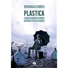 PLASTICA: Storia di Donato Chirico operaio petrolchimico (Traversamenti Vol. 4) (Italian Edition)