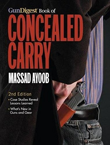 Gun Digest Book of Concealed Carry (Gun Digest Concealed Carry)
