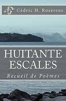 Huitante Escales: Recueil de Poèmes (French Edition) by [Roserens, Cédric H.]