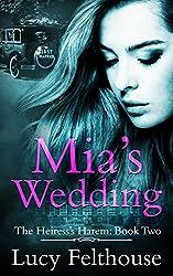Mia's Wedding: A Reverse Harem Romance Novel (The Heiress's Harem Book 2)