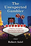The Unexpected Gambler: A History of Casinos