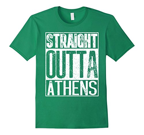 Mens Straight Outta Athens T-Shirt Funny Mens or Women Gift Tee 3XL Kelly (Green Athens Polyester)