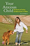 img - for Your Anxious Child: How Parents and Teachers Can Relieve Anxiety in Children book / textbook / text book