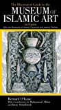 The Illustrated Guide to the Museum of Islamic Art in Cairo, Bernard O'Kane, 9774163389