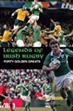 Legends of Irish Rugby, John Scally, 184018938X