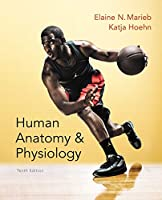 Human Anatomy & Physiology (Marieb, Human Anatomy & Physiology) Standalone Book